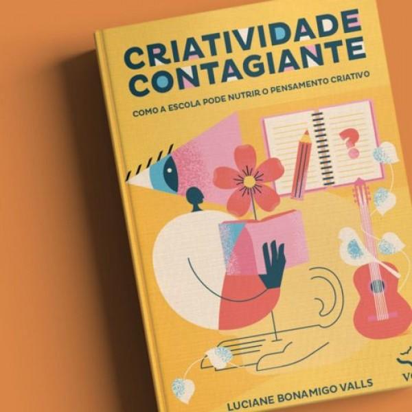 Criatividade Contagiante – Como a escola pode nutrir o pensamento criativo