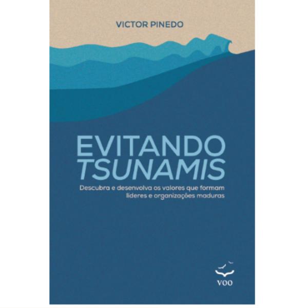 Evitando Tsunamis – Descubra e desenvolva os valores que formam líderes e organizações maduras
