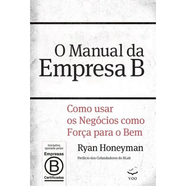 O Manual da Empresa B – Como usar os negócios como força para o bem